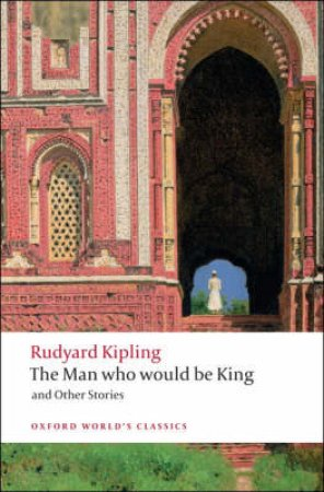 The Man Who Would Be King and Other Stories by Rudyard Kipling & Louis L. Cornell