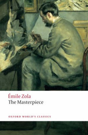 The Masterpiece by Emile Zola & Roger Pearson & Thomas Walton