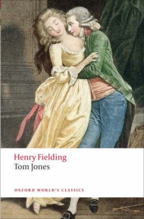Tom Jones by Henry Fielding & John Bender & Simon Stern & John Bender