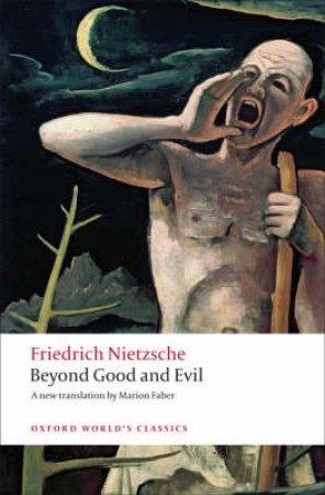 Beyond Good and Evil by Friedrich Wilhelm Nietzsche & Marion Faber & Robert C. Holub
