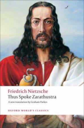Thus Spoke Zarathustra by Friedrich Wilhelm Nietzsche & Graham Parkes