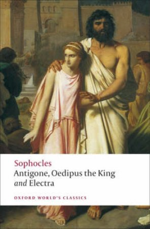Antigone, Oedipus the King, Electra by Sophocles & H. D. F. Kitto & Edith Hall