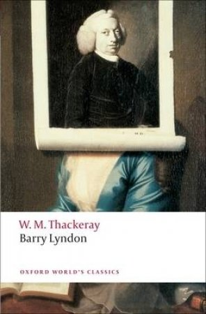 The Memoirs of Barry Lyndon, Esq. by William Makepeace Thackeray & Andrew Sanders