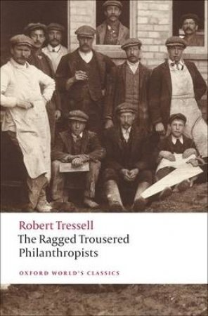 The Ragged Trousered Philanthropists by Robert Tressell & Peter Miles