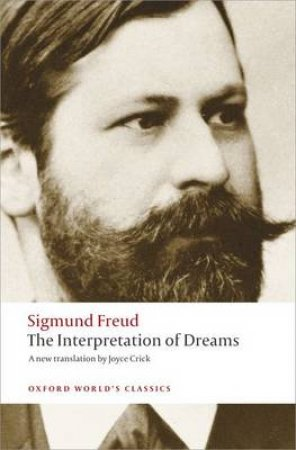 The Interpretation of Dreams by Sigmund Freud & Ritchie Robertson & Joyce Crick