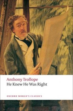 He Knew He Was Right by Anthony Trollope & John Sutherland