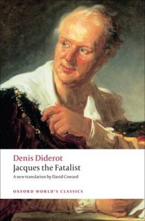 Jacques the Fatalist and His Master by Denis Diderot & David Coward