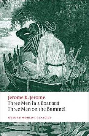 Three Men in a Boat; Three Men on the Bummel by Jerome K. Jerome & Geoffrey Harvey