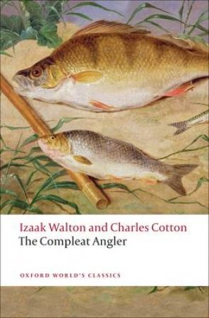 The Compleat Angler by Izaak Walton & Charles Cotton & John Buxton & John Buchan
