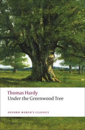 Under the Greenwood Tree by Thomas Hardy & Simon Gatrell