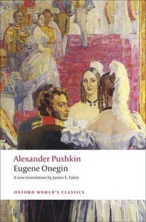 Eugene Onegin by Aleksandr Sergeevich Pushkin & James E. Falen
