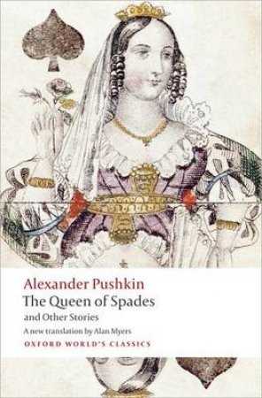 The Queen of Spades and Other Stories by Aleksandr Sergeevich Pushkin & Andrew Kahn & Alan Myers