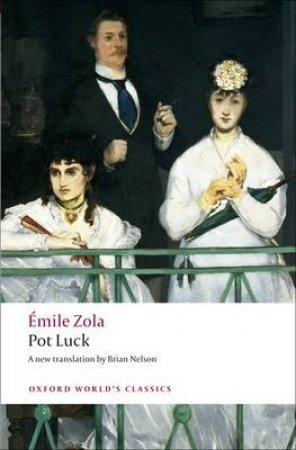 Pot Luck Pot-bouille by Emile Zola & Brian Nelson