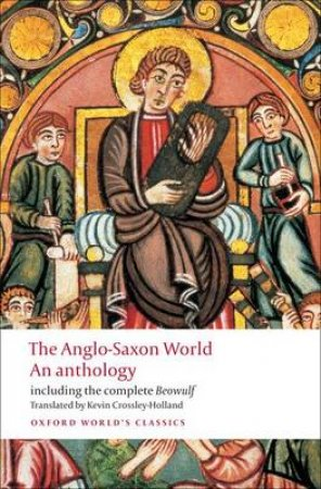 Anglo Saxon World by Kevin Crossley-Holland