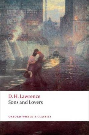 Sons and Lovers by D. H. Lawrence & David Trotter