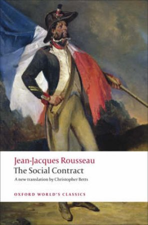 Discourse on Political Economy and the Social Contract by Jean-Jacques Rousseau & Christopher Betts