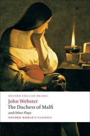 The Duchess of Malfi and Other Plays by John Webster & Rene Weis
