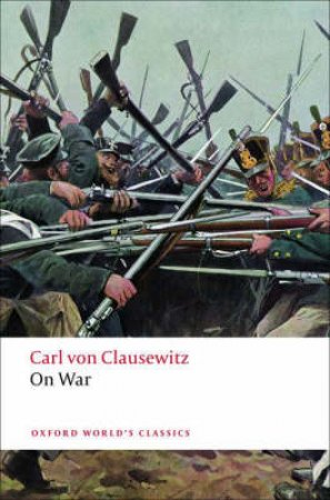 On War by Carl Von Clausewitz & Beatrice Heuser & Michael Howard & Peter Paret