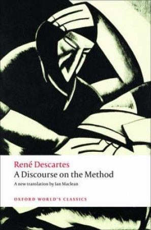 A Discourse on the Method of Correctly Connecting One's Reason and Seeking Truth in the Sciences by Ren Descartes & Ian MacLean