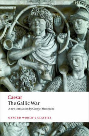 The Gallic War by Julius Caesar & Carolyn Hammond