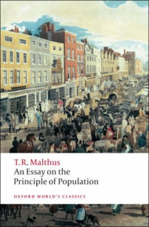 An Essay on the Principle of Population by Thomas Robert Malthus & Geoffrey Gilbert