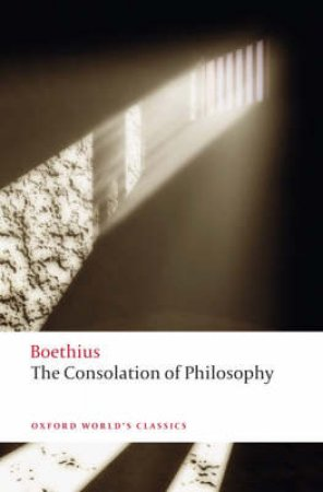 The Consolation of Philosophy by Boethius & P. G. Walsh