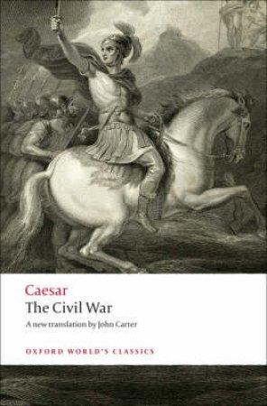 The Civil War by Julius Caesar & John Carter