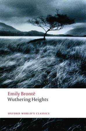 Wuthering Heights by Emily Bronte & Ian Jack & Helen Small