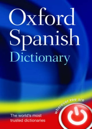 Oxford Spanish Dictionary by Oxford Dictionaries
