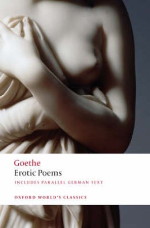 Erotic Poems by Johann Wolfgang Von Goethe & David Luke & Hans Rudolf Vaget