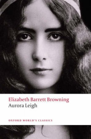 Aurora Leigh by Elizabeth Barrett Browning & Kerry McSweeney