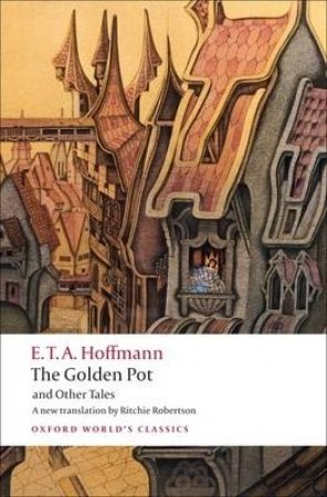 The Golden Pot and Other Tales by E. T. A. Hoffmann & Ritchie Robertson