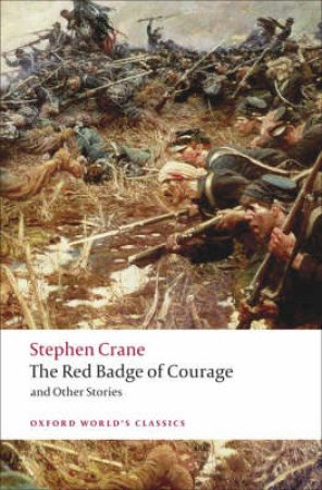 The Red Badge of Courage and Other Stories by Stephen Crane & Anthony Mellors & Fiona Robertson