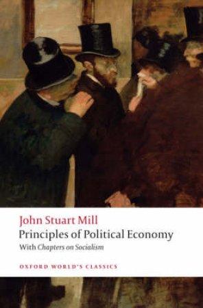 Principles of Political Economy by John Stuart Mill & Jonathan Riley
