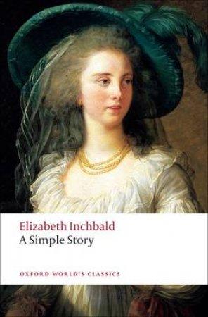 A Simple Story by Elizabeth Inchbald & J. M. S. Tompkins & Jane Spencer