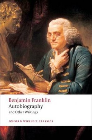 Autobiography and Other Writings by Benjamin Franklin & Ormond Seavey
