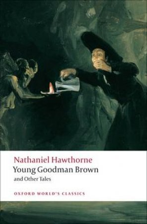 Young Goodman Brown and Other Tales by Nathaniel Hawthorne & Brian Harding
