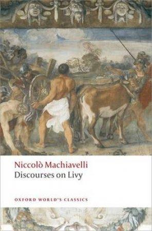 Discourses on Livy by Niccolo Machiavelli & Julia Conaway Bondanella