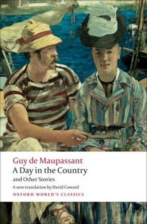 A Day in the Country and Other Stories by Guy de Maupassant & David Coward