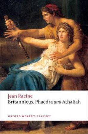 Britannicus, Phaedra, Athaliah by Jean Racine & C. H. Sisson