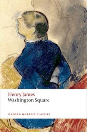 Washington Square by Henry James & Adrian Poole