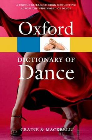 The Oxford Dictionary of Dance by Debra Craine & Judith MacKrell