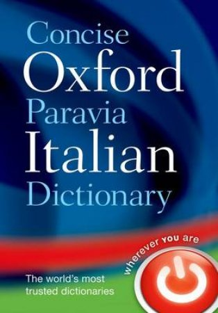 Oxford-Paravia Italian Dictionary by Oxford Dictionaries