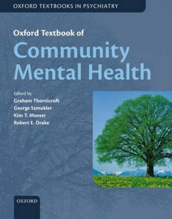 Oxford Textbook of Community Mental Health by Graham Thornicroft & George Szmukler & Kim T. Mueser & Robert E. Drake