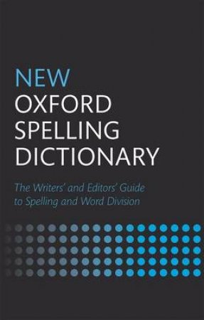 New Oxford Spelling Dictionary by Maurice Waite