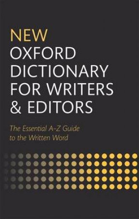 New Oxford Dictionary for Writers and Editors by R. M. Ritter