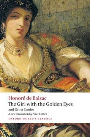 The Girl with the Golden Eyes and Other Stories by Honore de Balzac & Peter Collier & Patrick Coleman