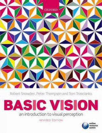 Basic Vision by Robert Snowden & Peter Thompson & Tom Troscianko
