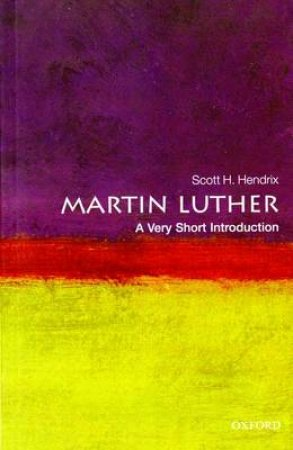 Martin Luther by Scott H. Hendrix