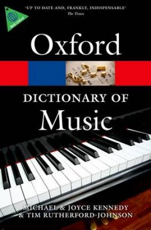 The Oxford Dictionary of Music by Michael Kennedy & Joyce Bourne Kennedy & Tim Rutherford-johnson